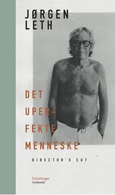Det uperfekte menneske. Director's cut Jørgen Leth 9788702201321