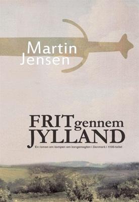 Frit gennem Jylland Martin Jensen 9788771290172