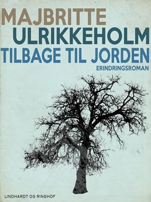 Tilbage til jorden Majbritte Ulrikkeholm 9788711446386