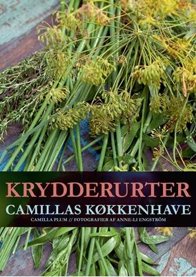 Krydderurter - Camillas køkkenhave Camilla Plum 9788771376050