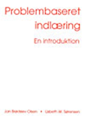 Problembaseret indlæring - en introduktion Jan Brødslev Olsen, Lisbeth W. Sørensen 9788773078884