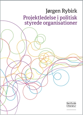 Projektledelse i politisk styrede organisationer Jørgen Rybirk 9788759323243