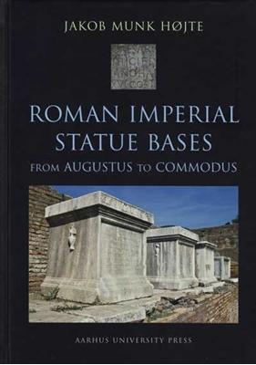 Roman Imperial Statue Bases Jakob Munk Højte 9788779349063