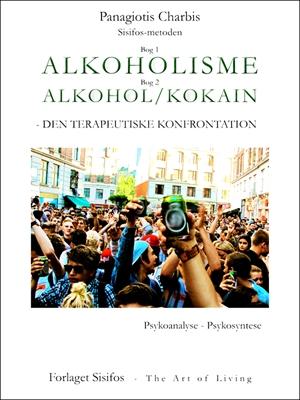 Alkoholisme - Alkohol/kokain Panagiotis Charbis 9788799289851