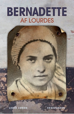 Bernadette af Lourdes Lissie Lundh 9788741001258
