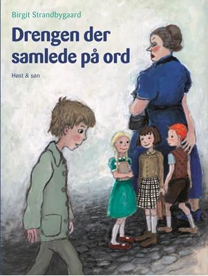 Drengen der samlede på ord Birgit Strandbygaard 9788763821513