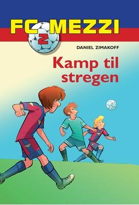 FC Mezzi 2: Kamp til stregen Daniel Zimakoff 9788711373088