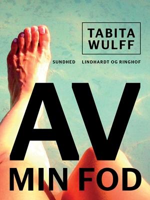Av, min fod Tabita Wulff 9788711688458
