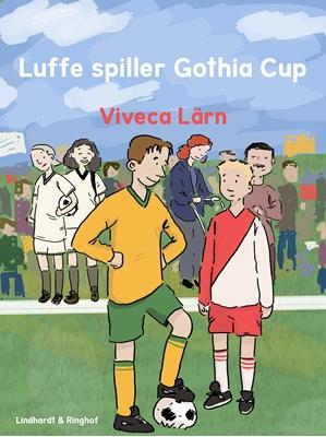 Luffe spiller Gothia Cup Viveca Lärn 9788711480625