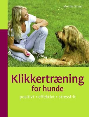 Klikkertræning for hunde Monika Sinner 9788778576972