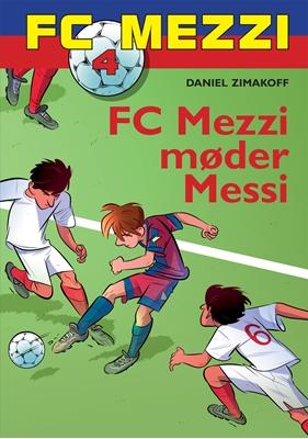 FC Mezzi 4: FC Mezzi møder Messi Daniel Zimakoff 9788711343128