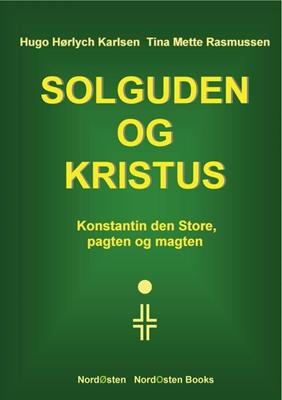 Solguden og Kristus Tina Mette Rasmussen, Hugo Hørlych Karlsen 9788791493232