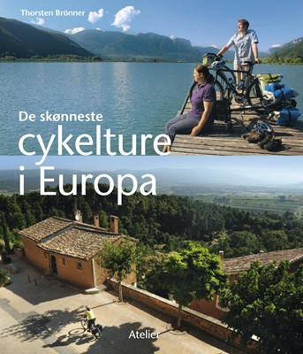 De skønneste cykelture i Europa Torsten Brönner 9788778578822