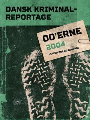 Dansk Kriminalreportage 2004 Diverse Diverse, – Diverse 9788711750377