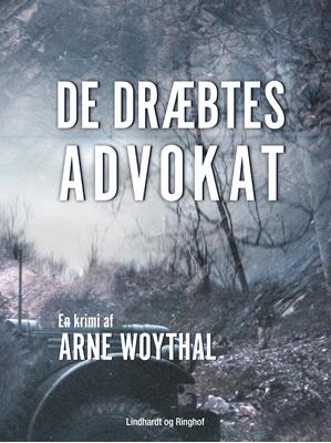 De dræbtes advokat Arne Woythal 9788711724514