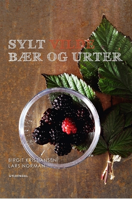 Sylt vilde bær og urter Birgit Kristiansen, Lars Norman 9788702164527