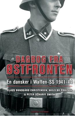 Dagbog fra Østfronten Niels Bo Poulsen, Claus Bundgård Christensen, Peter Scharff Smith 9788711395646
