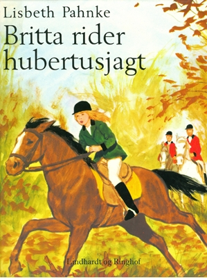 Britta rider hubertusjagt Lisbeth Pahnke 9788711519486