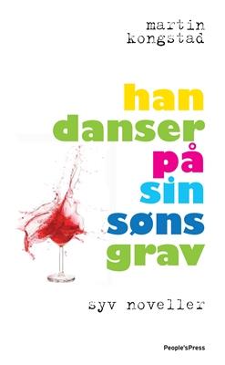 Han danser på sin søns grav Martin Kongstad 9788771083224