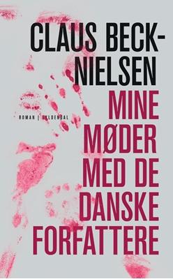 Mine møder med De Danske Forfattere Claus Beck-Nielsen 9788702149531