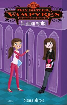 Min søster, vampyren 13: En anden verden Sienna Mercer 9788771059298