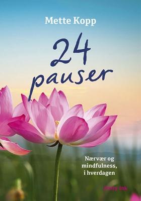 24 pauser Mette Kopp 9788763837873
