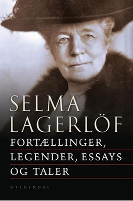 Fortællinger, legender, essays og taler Selma Lagerlöf 9788702246322