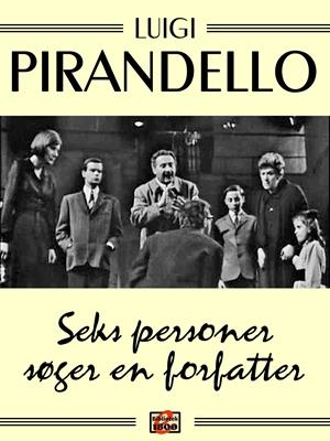 Seks personer søger en forfatter Luigi Pirandello 9788779794887