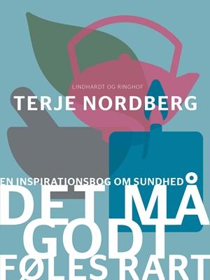 Det må godt føles rart Terje Nordberg 9788711586600
