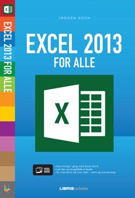 Excel 2013 for alle Jørgen Koch 9788778536938