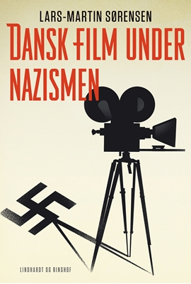 Dansk film under nazismen Lars-Martin Sørensen 9788711347782