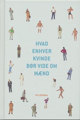 Hvad enhver kvinde bør vide om mænd Povl Erik Carstensen, Thomas Wivel 9788702116649