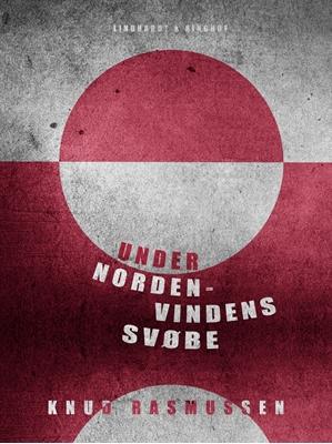 Under Nordenvindens Svøbe Knud Rasmussen 9788711527818