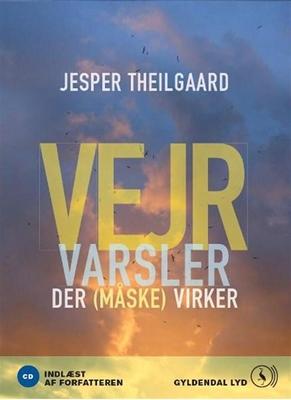 Vejrvarsler der måske virker Jesper Theilgaard 9788702071535