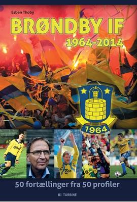 Brøndby IF 1964 - 2014 Esben Thoby 9788740601275