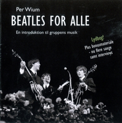 Beatles for alle - en introduktion til gruppens musik Per Wium 9788711382295