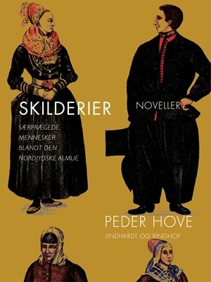 Skilderier: Særprægede mennesker blandt den nordjydske almue Peder Hove 9788711587317