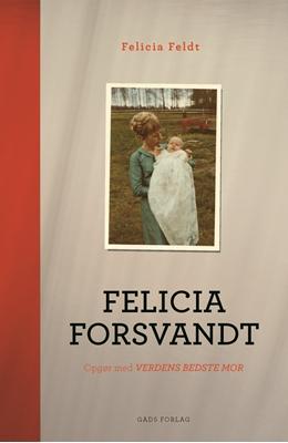 Felicia forsvandt Felicia Feldt 9788712048107