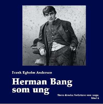 Herman Bang som ung Frank Egholm Andersen 9788790184919