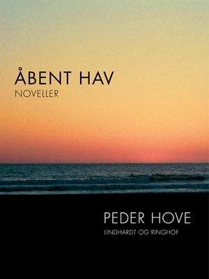 Åbent hav. Noveller Peder Hove 9788711587331