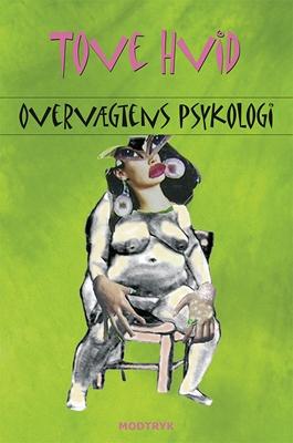 Overvægtens psykologi Tove Hvid 9788771468748