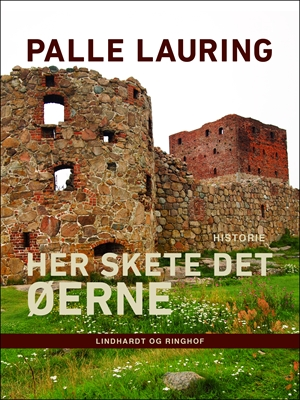 Her skete det – Øerne Palle Lauring 9788711622490