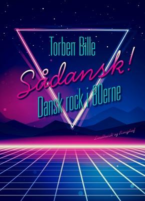 Sådansk! Dansk rock i 80'erne Torben Bille 9788711619353