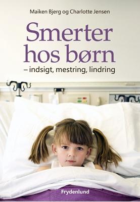 Smerter hos børn Charlotte Jensen, Maiken Bjerg 9788771185188