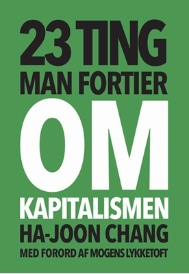 23 ting man fortier om kapitalismen Ha-Joon Chang 9788772040066