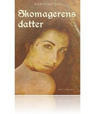 Skomagerens datter Bjarne Hatting 9788793076457