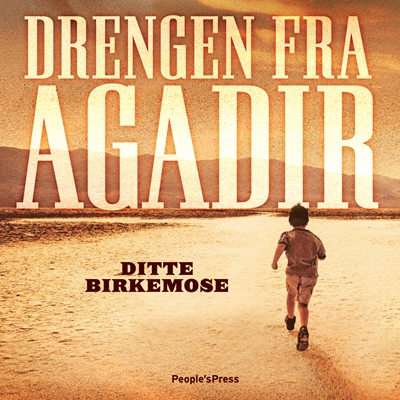 Drengen fra Agadir Ditte Birkemose 9788771371901