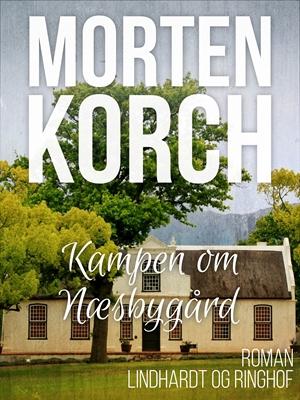 Kampen om Næsbygård Morten Korch 9788711481912
