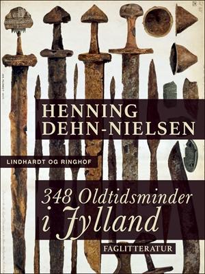 348 oldtidsminder i Jylland Henning Dehn-Nielsen 9788711592991