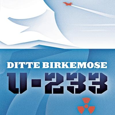 U-233 Ditte Birkemose 9788771372014